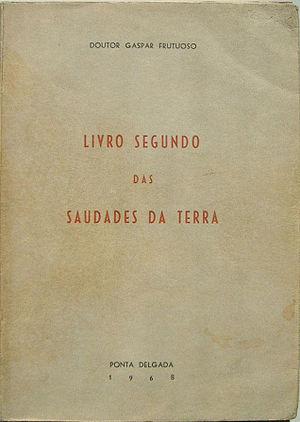 Saudades_da_Terra,_Gaspar_Frutuoso,_1590
